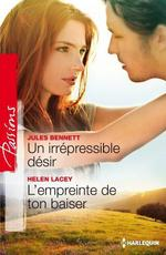 Vente Livre Numérique : Un irrépresible désir - L'empreinte de ton baiser  - Jules Bennett - Helen Lacey