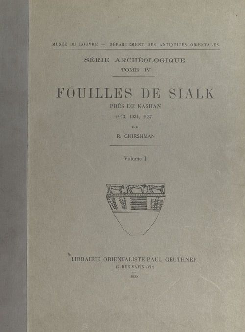 Fouilles de Sialk, près de Kashan, 1933, 1934, 1937 (1)  - Roman Ghirshman