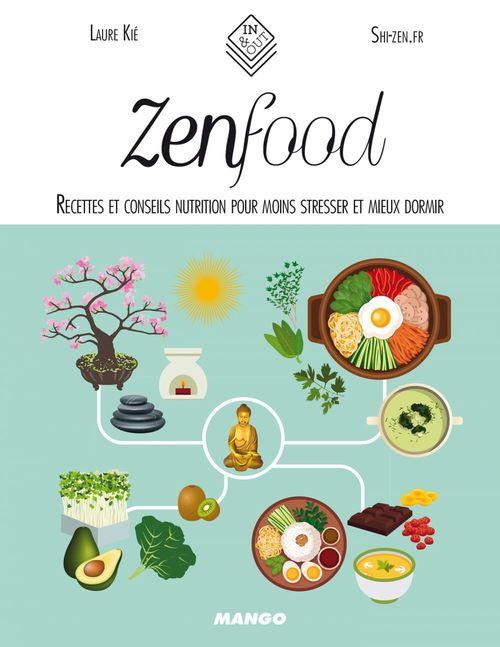 Zen food ; recettes et conseils nutrition pour moins stresser et mieux dormir