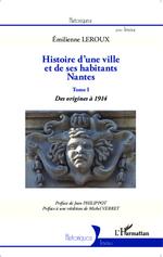 Histoire d'une ville et de ses habitants : Nantes  - Émilienne Leroux