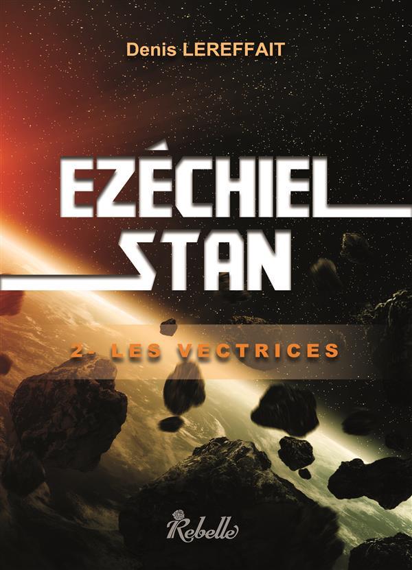 Ezéchiel Stan t.2 ; les vectrices