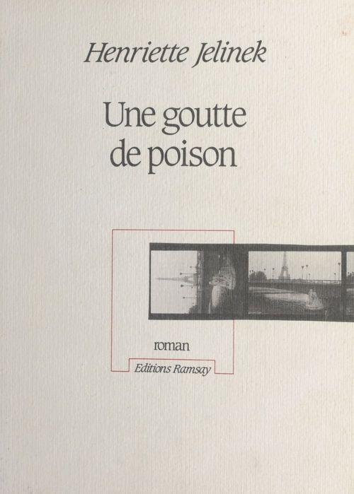 Une goutte de poison  - Henriette Jelinek