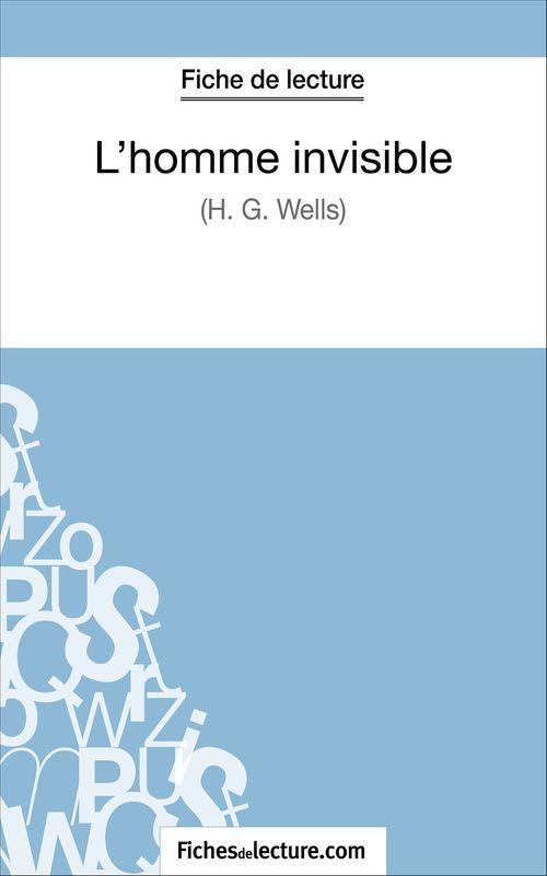 L'homme invisible d'Herbert George Wells ; fiche de lecture ; analyse complète de l'½uvre