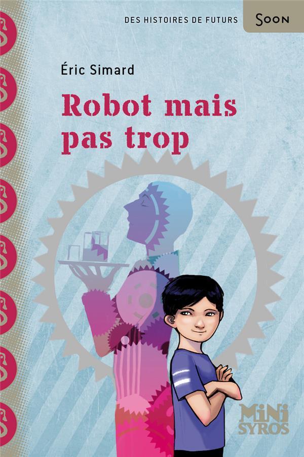 ROBOT MAIS PAS TROP SIMARD, ERIC