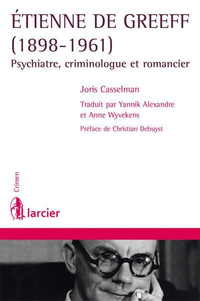 Etienne De Greeff (1898-1961) ; psychiatre, criminologue et romancier
