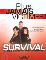 Couverture de Plus jamais victimes ; survival nouvelle methode de defense au feminin