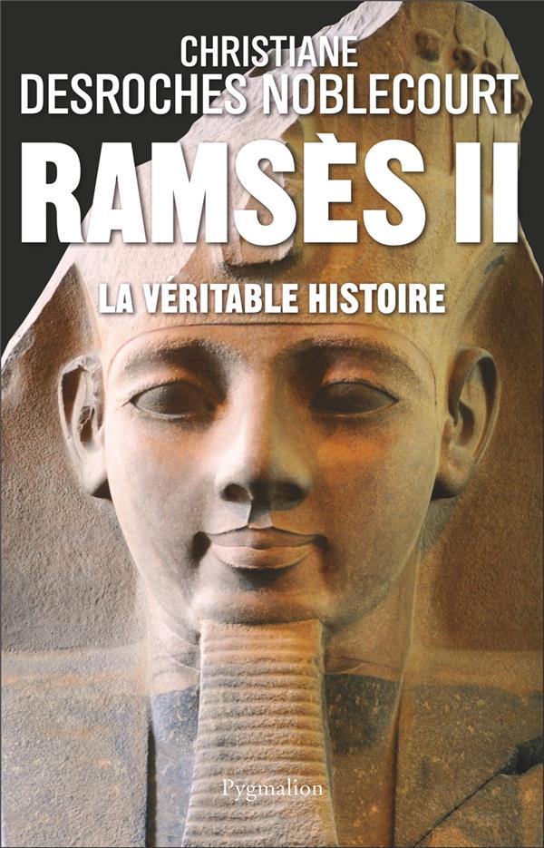 Ramses ii - la veritable histoire