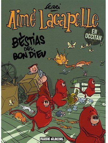 Aimé Lacapelle t.4 ; bestias del bon dieu