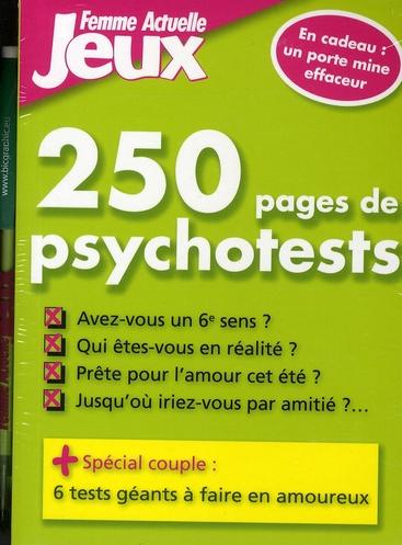 250 pages de psychotests