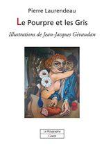 Vente EBooks : Le Pourpre et les Gris  - Pierre Laurendeau