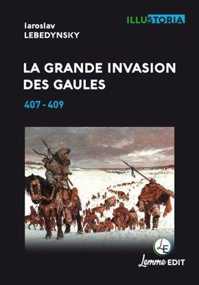 La grande invasion des Gaules ; 407-409 (2e édition)