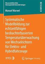 Systematische Modellbildung zur echtzeitfähigen beobachterbasierten Temperaturüberwachung von Wechselrichtern für Elektro- und H  - Manuel Warwel