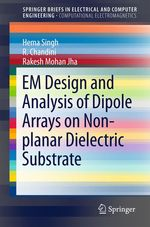 EM Design and Analysis of Dipole Arrays on Non-planar Dielectric Substrate  - Rakesh Mohan Jha - Hema Singh - R. Chandini