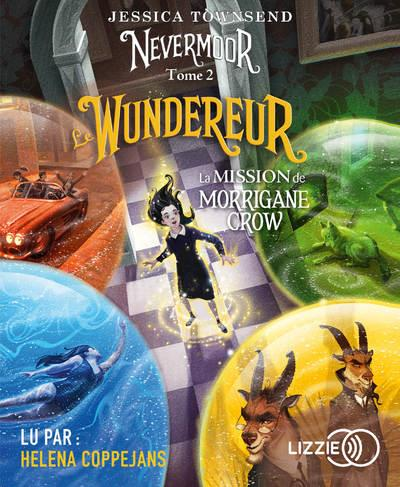 Nevermoor T.2 ; le wundereur