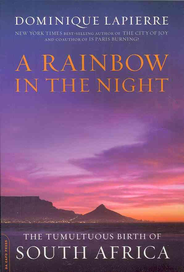 A Rainbow in the Night ; The Tumultous Birth of South Africa