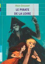 Vente Livre Numérique : Le pirate de la Loire  - Alain Grousset