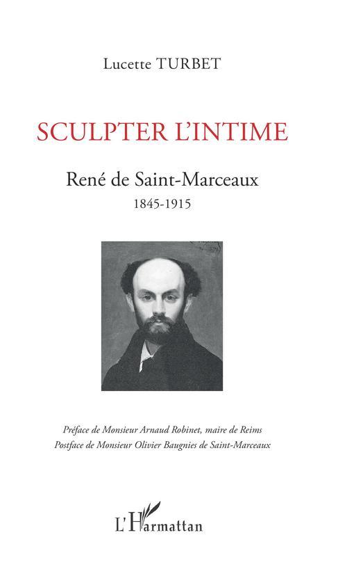 sculpter l'intime ; Réné de Saint-Marceaux, 1845-1915
