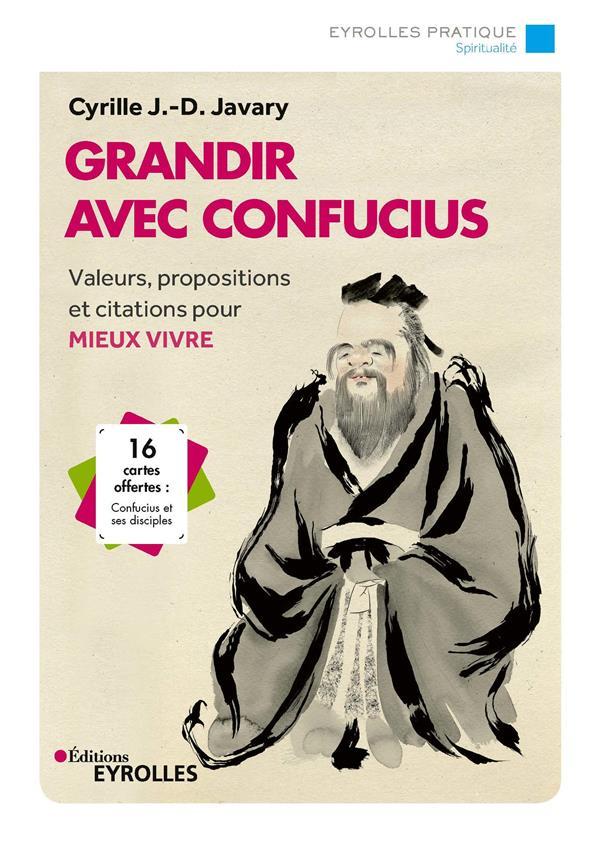 GRANDIR AVEC CONFUCIUS  -  VALEURS, PROPOSITIONS ET CITATIONS POUR MIEUX VIVRE (2E EDITION)