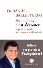Vente Livre Numérique : Se soigner, c'est s'écouter  - Daniel Ballesteros
