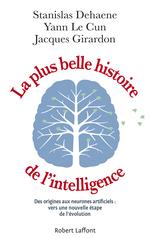 Vente Livre Numérique : La Plus Belle Histoire de l'intelligence  - Jacques GIRARDON - Stanislas Dehaene - Yann Le Cun