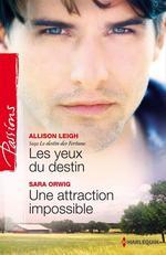 Vente EBooks : Les yeux du destin - Une attraction impossible  - Allison Leigh - Sara Orwig