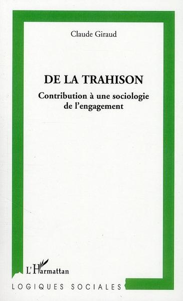 De la trahison ; contribution à une sociologie de l'engagement
