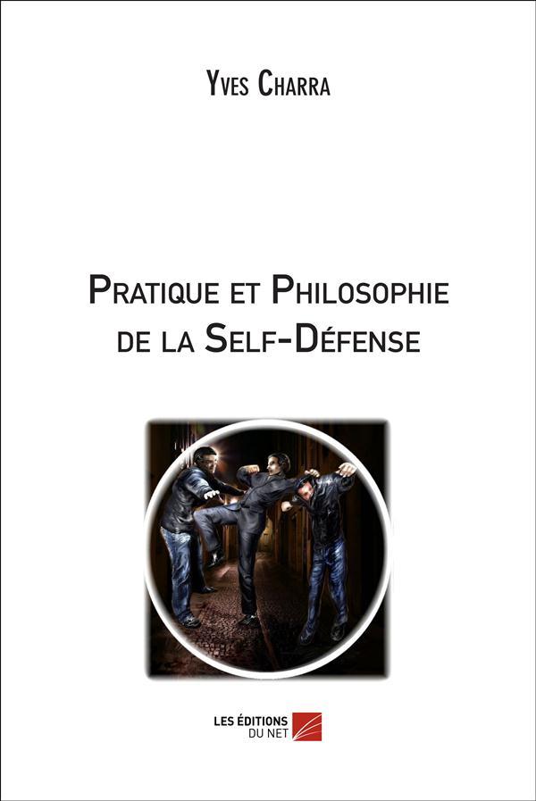 Pratique et philosophie de la self-défense