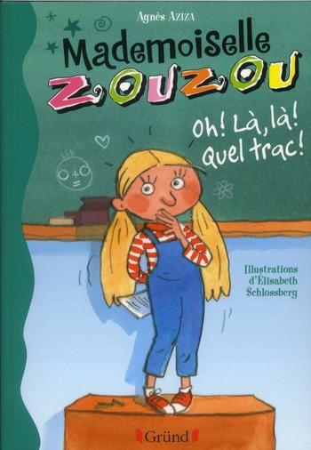 Mademoiselle Zouzou t.2 ; oh, là, là ! quel trac