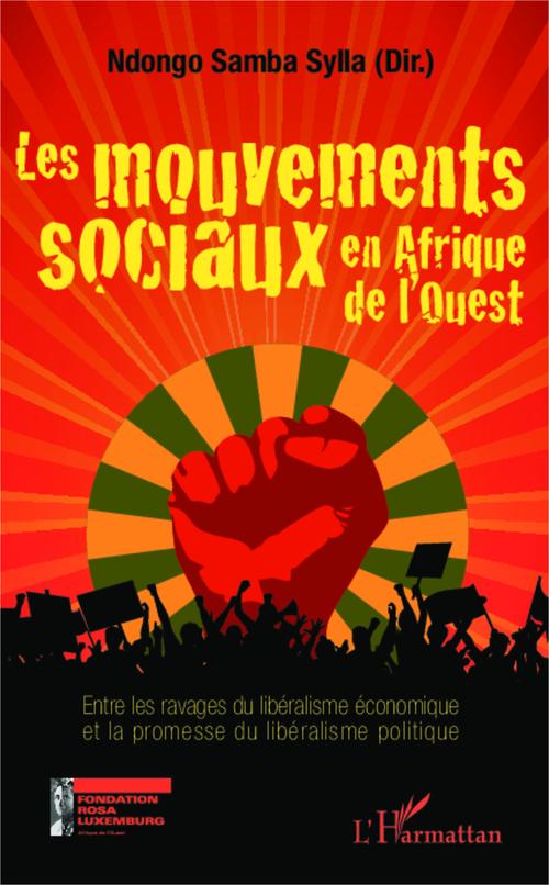 Les mouvements sociaux en Afrique de l'ouest ; entre les ravages du libéralisme économique et la promesse du libéralisme politique