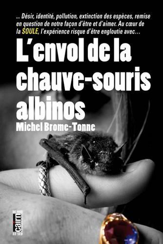 L'ENVOL DE LA CHAUVE-SOURIS ALBINOS