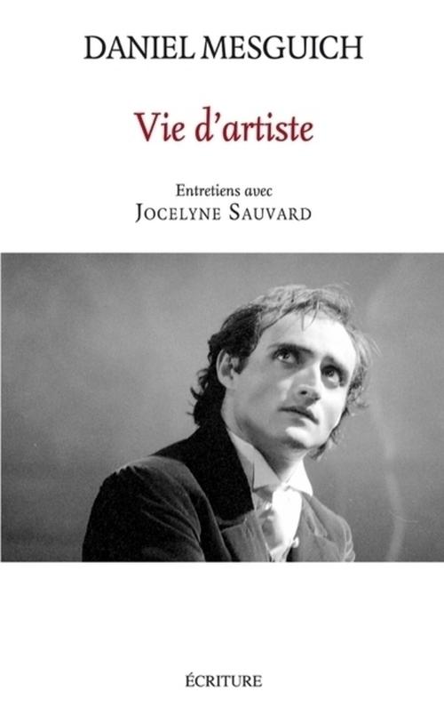 Vie d'artiste ; entretiens avec Jocelyne Sauvard