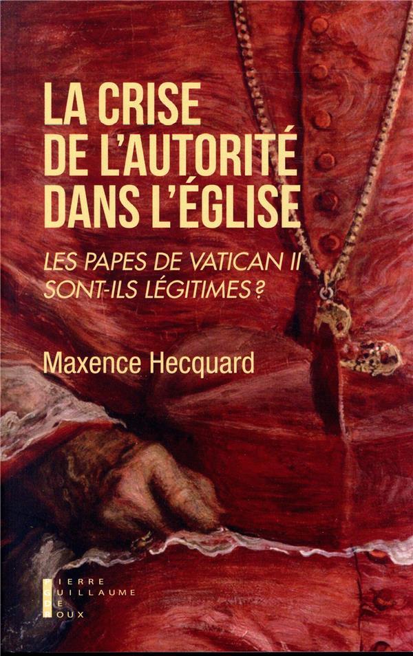 LES PAPES DE VATICAN II SONT-ILS ENCORE LEGITIMES ?