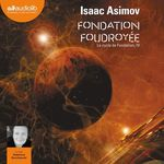 Vente AudioBook : Fondation foudroyée - Le Cycle de Fondation, IV  - Isaac Asimov