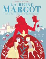 Vente Livre Numérique : La reine Margot. Une princesse audacieuse  - Brigitte Coppin
