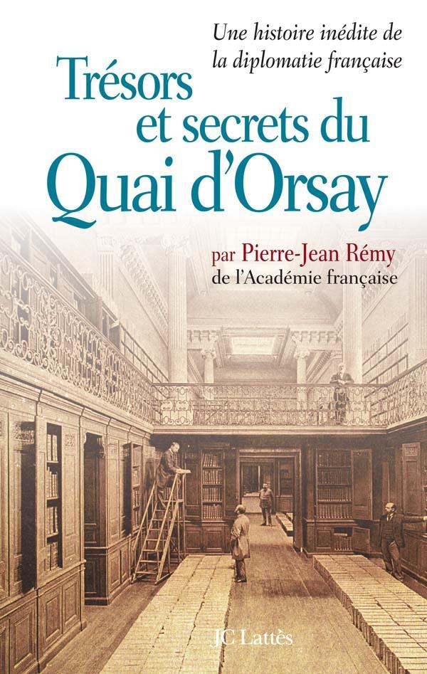Tresors Et Secrets Du Quai D'Orsay