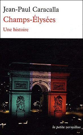 Champs Elysées ; une histoire
