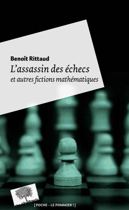 l'assassin des échecs ; et autres fictions mathématiques