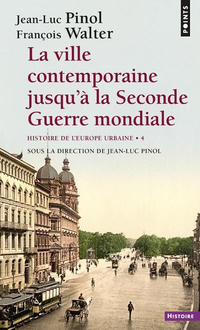 Histoire de l'Europe urbaine t.4 ; la ville contemporaine jusqu'à la Seconde Guerre mondiale