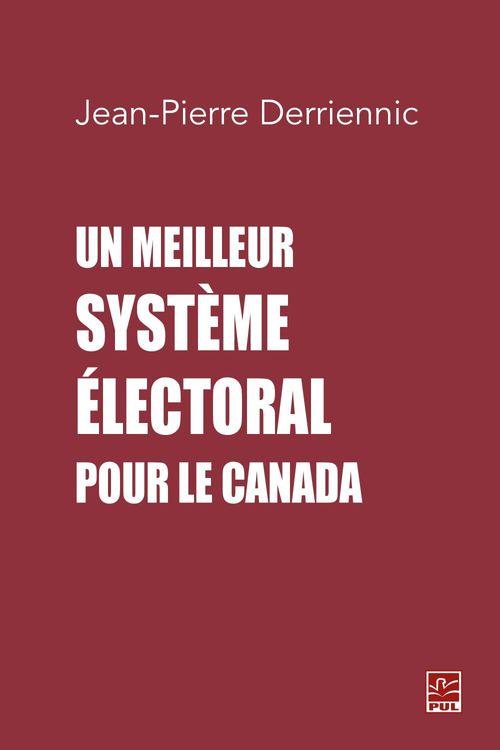 Un meilleur systeme electoral pour le canada