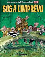 Couverture de Jerome Moucherot - Tome 2 - Sus A L'Imprevu !
