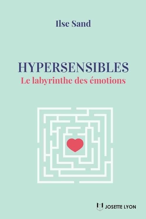 Hypersensibles : le labyrinthe des émotions