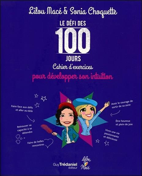 Le défi des 100 jours ! ; cahier d'exercices pour développer son intuition