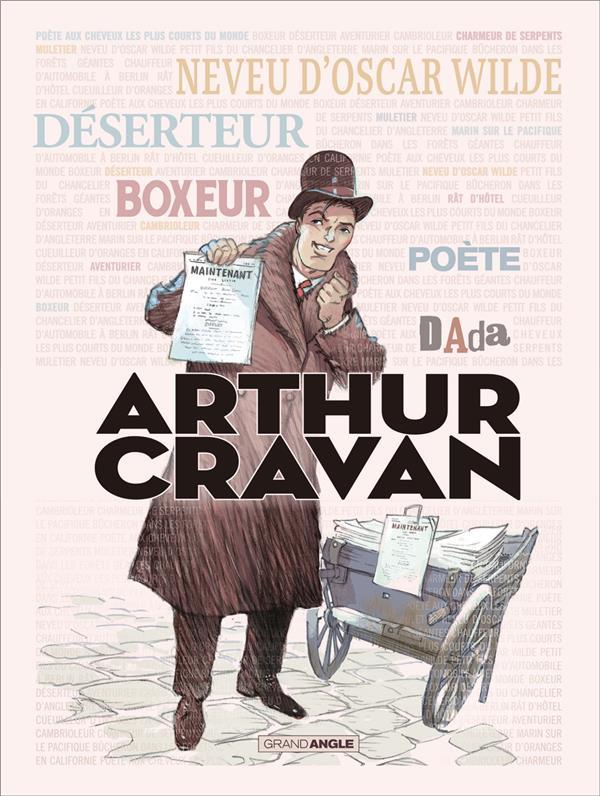 Arthur Cravan ; histoire complète