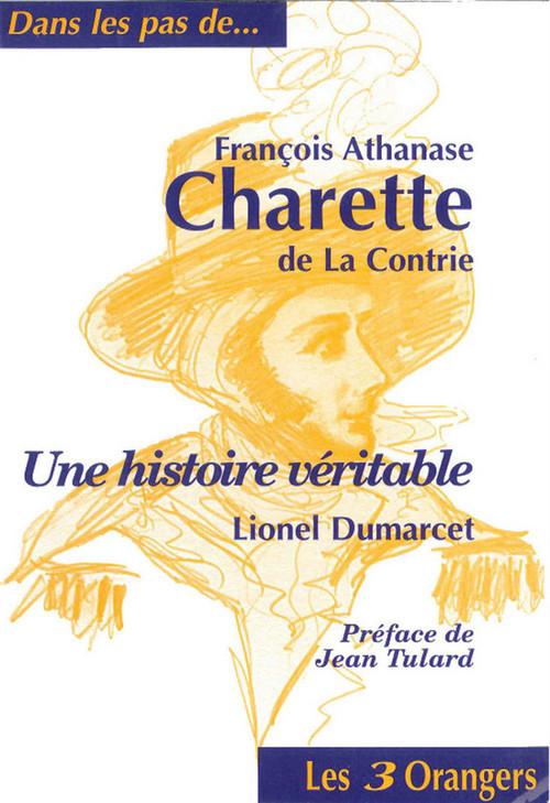 François-Athanase Charette de La Contrie ; une histoire véritable