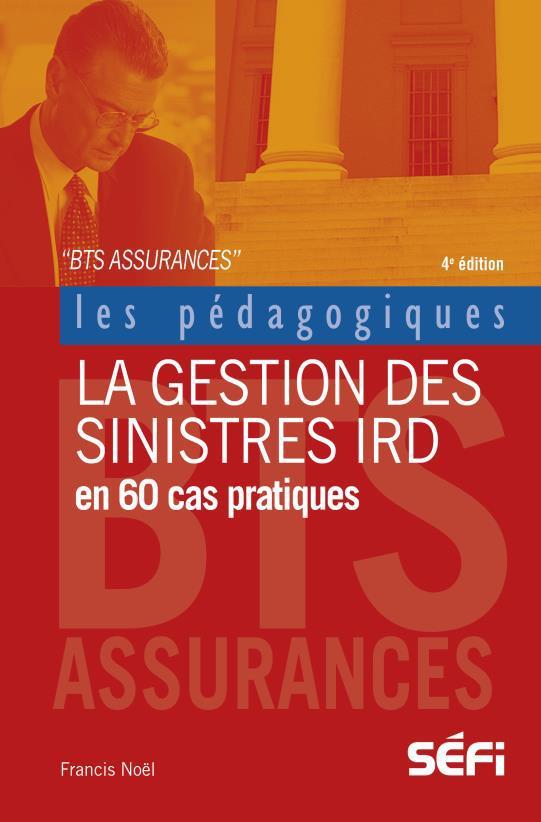 La gestion des sinistres IRD en 60 cas pratiques (4e édition)