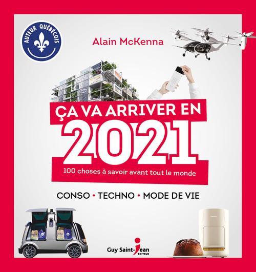 ça va arriver en 2021 ; 100 choses à savoir avant tout le monde