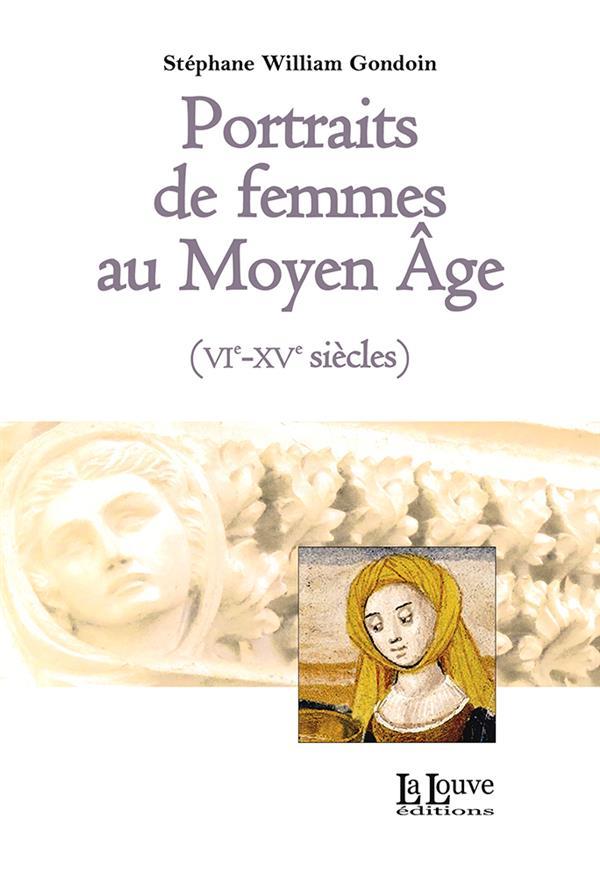 Portraits de femmes au Moyen-âge (VIe-XVe siècles)
