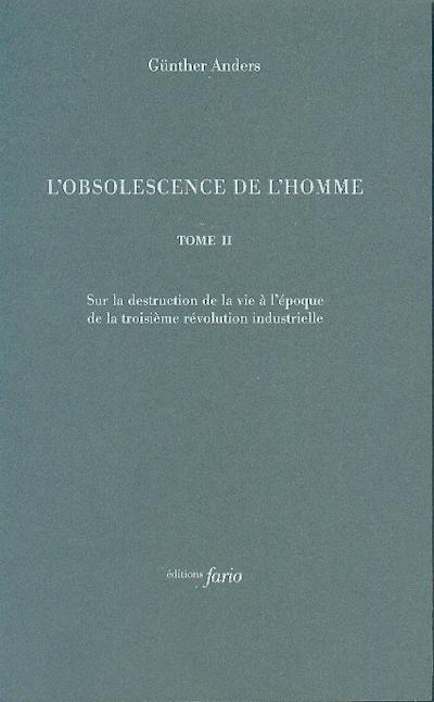 L'obsolescence de l'homme t.2