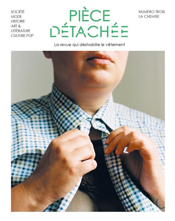 Piece detachee n.3 ; la chemise