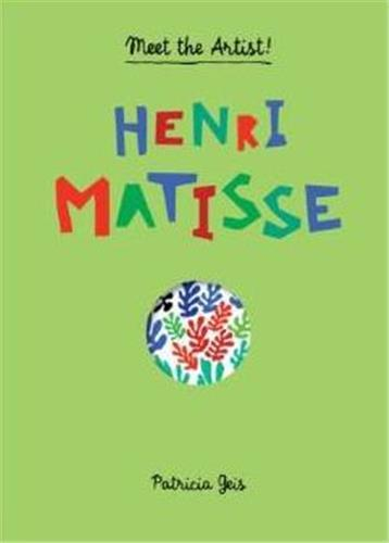 Henri matisse (meet the artist) /anglais